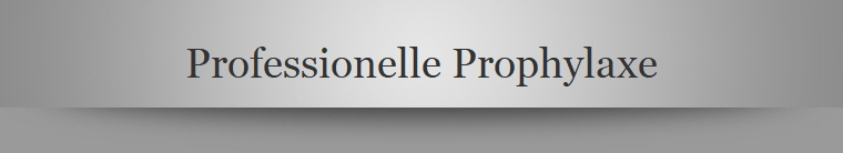 Professionelle Prophylaxe